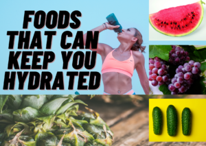foods that can keep you hydrated