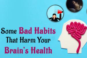 bad habits that harm your brain