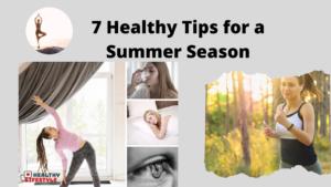 healthy tips for a summer season