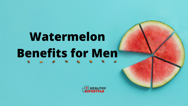 watermelon benefits for men